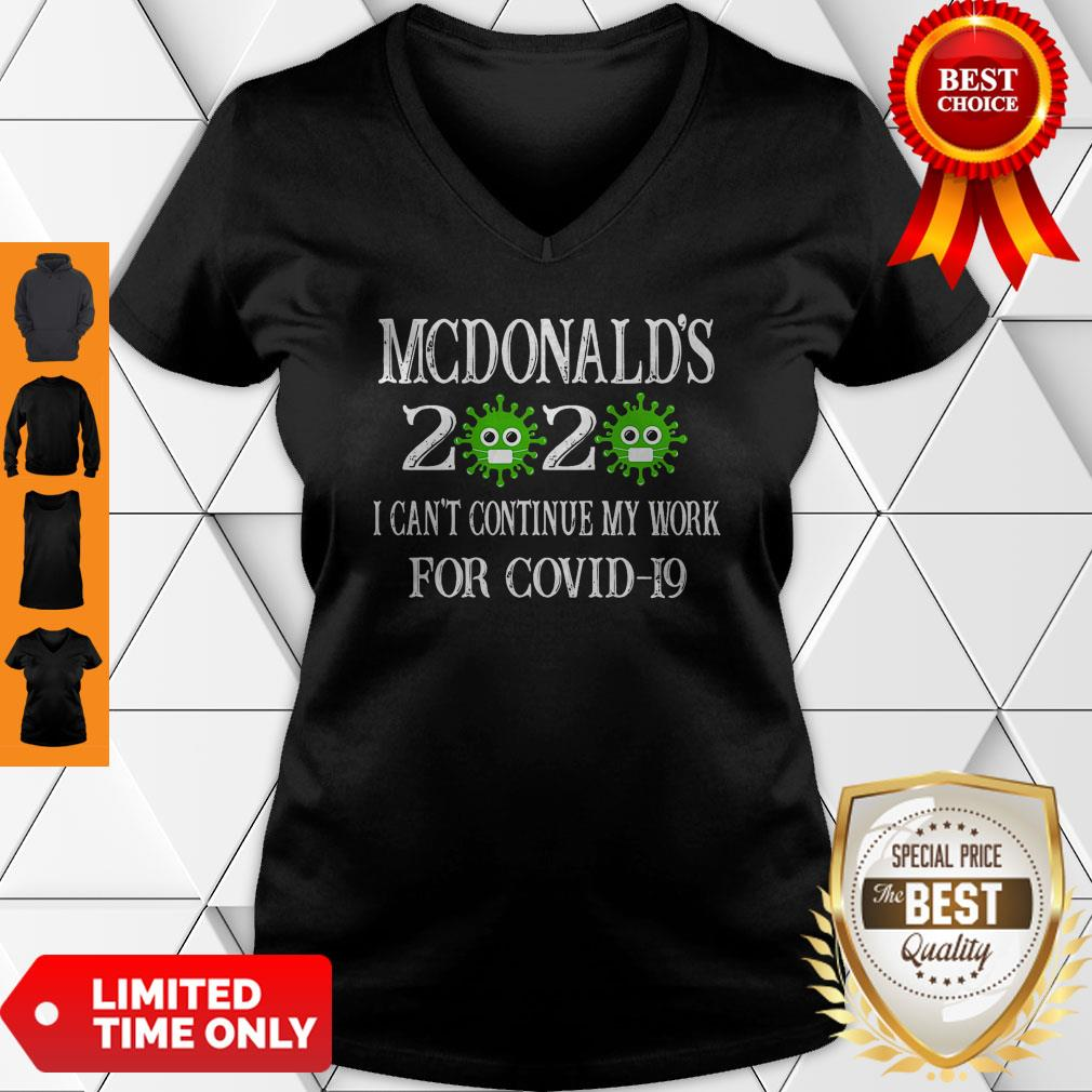 Mcdonald's Mills 2020 Mask I Can't Continue My Work For Covid-19 V-neck