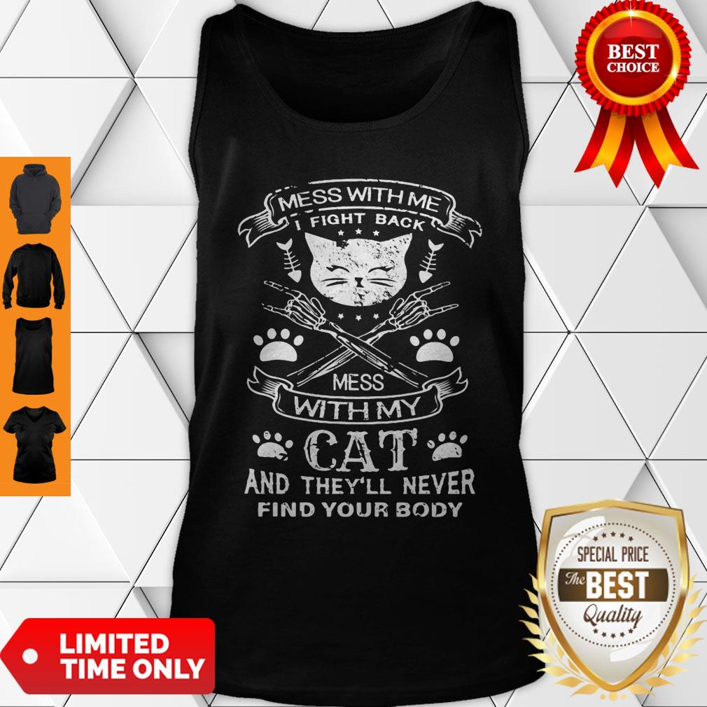 Mess With Me I Fight Back Mess With My Cat And They'll Never Find Your Body Tank Top