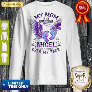 My Mom Is My Guardian Angel She Watches Over My Back Angel's Feet Sweatshirt