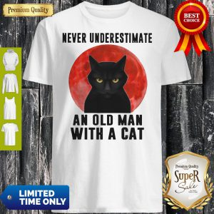 Never Underestimate An Old Man With A Cat Shirt