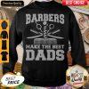 Nice Barbers Make The Best Dads Sweatshirt