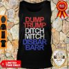 Official Dump Trump Ditch Mitch Disbar Barr Tank Top