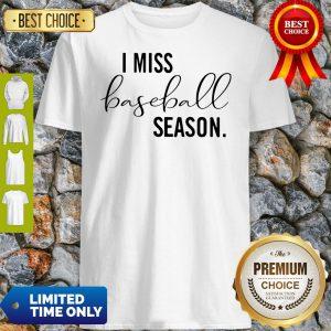 Official I Miss Baseball Season Shirt