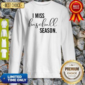 Official I Miss Baseball Season Sweatshirt