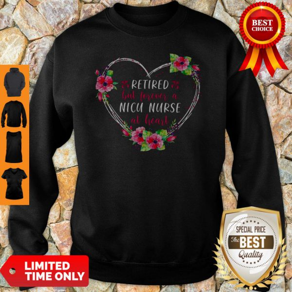 Official Retired But Forever A Nicu Nurse At Heart Sweatshirt