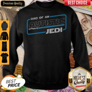 Official Star War Dad Of An Autistic Jedi Sweatshirt
