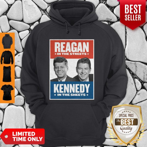 Official Vintage Reagan In The Streets Kennedy In The Sheets Hoodie