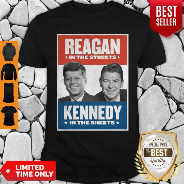 Official Vintage Reagan In The Streets Kennedy In The Sheets Shirt