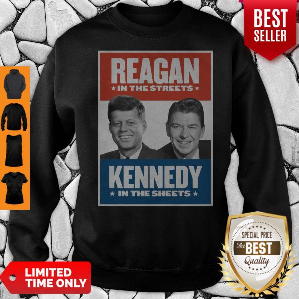 Official Vintage Reagan In The Streets Kennedy In The Sheets Sweatshirt