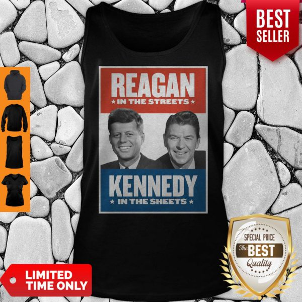 Official Vintage Reagan In The Streets Kennedy In The Sheets Tank Top