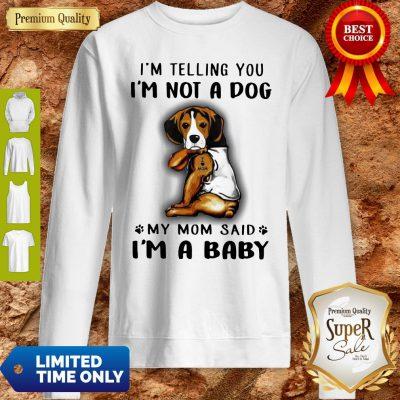 Pretty Beagle VR2 I'm Telling You I'm Not A Dog Sweatshirt
