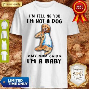 Pretty Golden Retriever I'm Telling You I'm Not A Dog Shirt