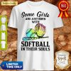 Pretty Some Girls Are Just Born With Softball In Shirt
