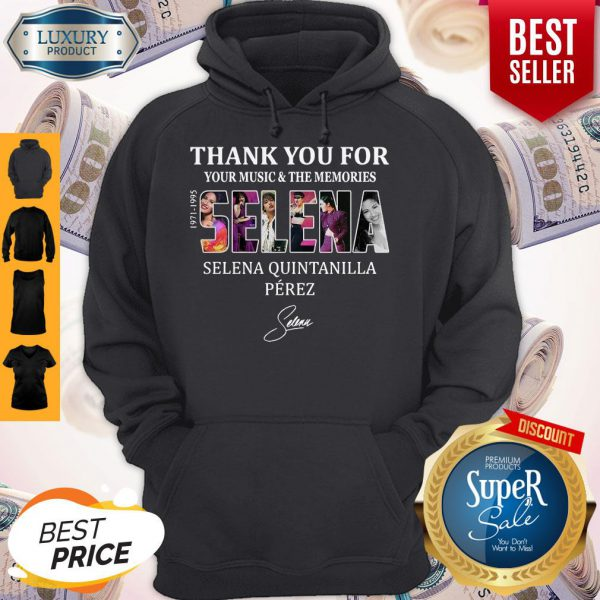 Selena Quintanilla Perez Thank You For Your Music And The Memories Selena 1971-1995 Signature Hoodie