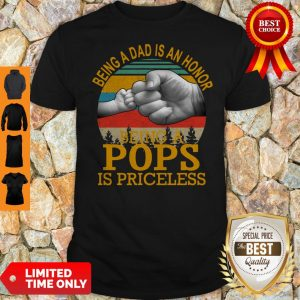 Being A Dad Is An Honor Being A Pops Is Priceless Vintage Shirt