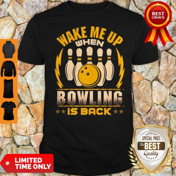 Top Wake Me Up When Bowling Is Back Shirtv