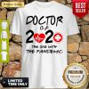 Official Doctor Of 2020 The One With The Pandemic Shirt