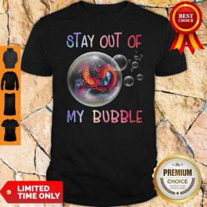 Official Fiery Dragon Stay Out Of My Bubble Shirt