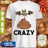 Cute Bat Shit Crazy Shirt
