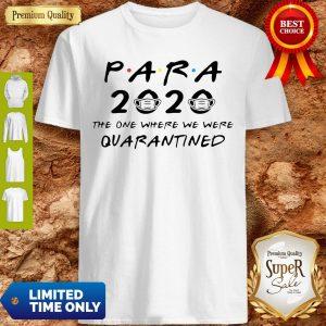Para 2020 The One Where We Were Quarantined Shirt