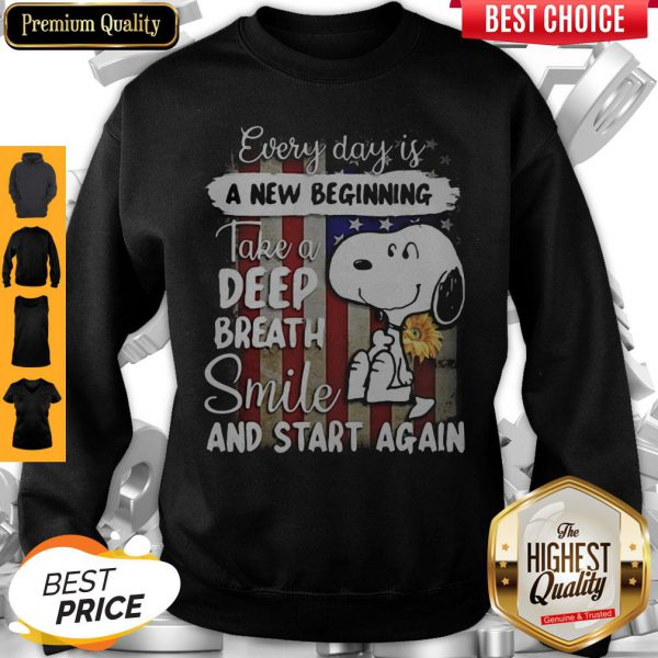 Snoopy Every Day Is A New Beginning Take A Deep Breath Smile And Start Again Sunflowers American Flag Independence Day Sweatshirt