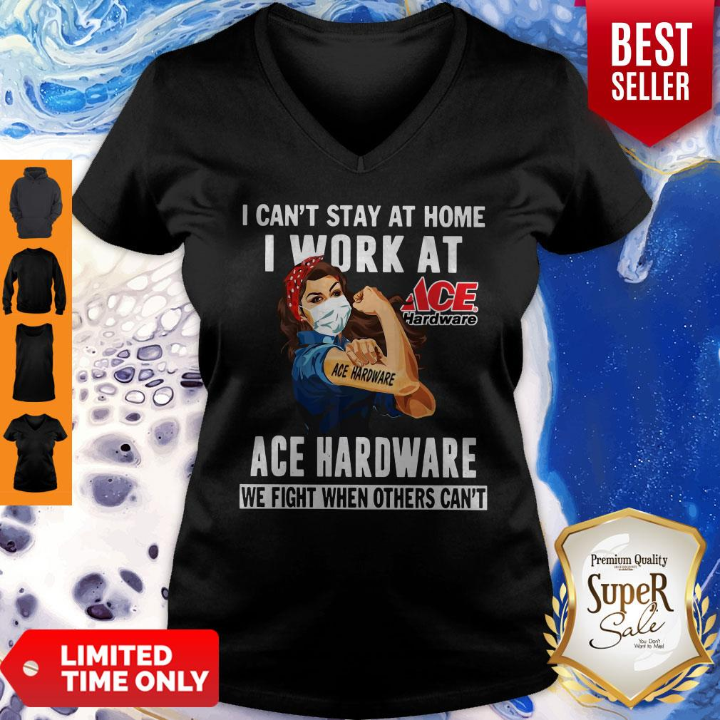 Strong Woman Face Mask I Can't Stay At Home I Work At Ace Hardware We Fight When Others Can't V-neck