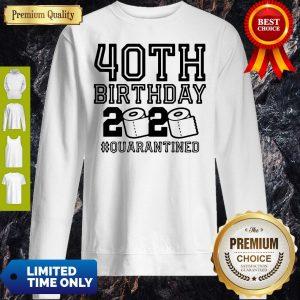 Top 40th Birthday 2020 Toilet Paper #Quarantined Sweatshirt