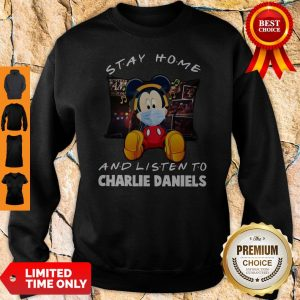 Mickey Mouse Mask Stay Home And Listen To Charlie Daniels Sweatshirt