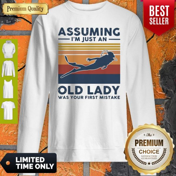 Scuba Diving Assuming I'm Just An Old Lady Was Your First Mistake Vintage Sweatshirt
