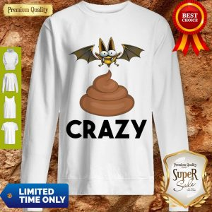 Cute Bat Shit Crazy Sweatshirt