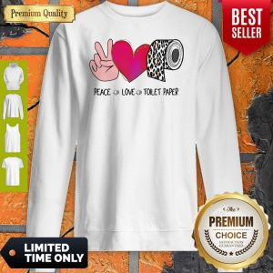Nice Peace Love Toilet Paper Leopard Sweatshirt