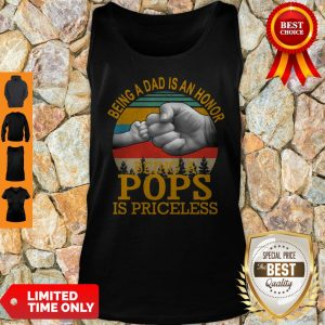 Being A Dad Is An Honor Being A Pops Is Priceless Vintage Tank Top