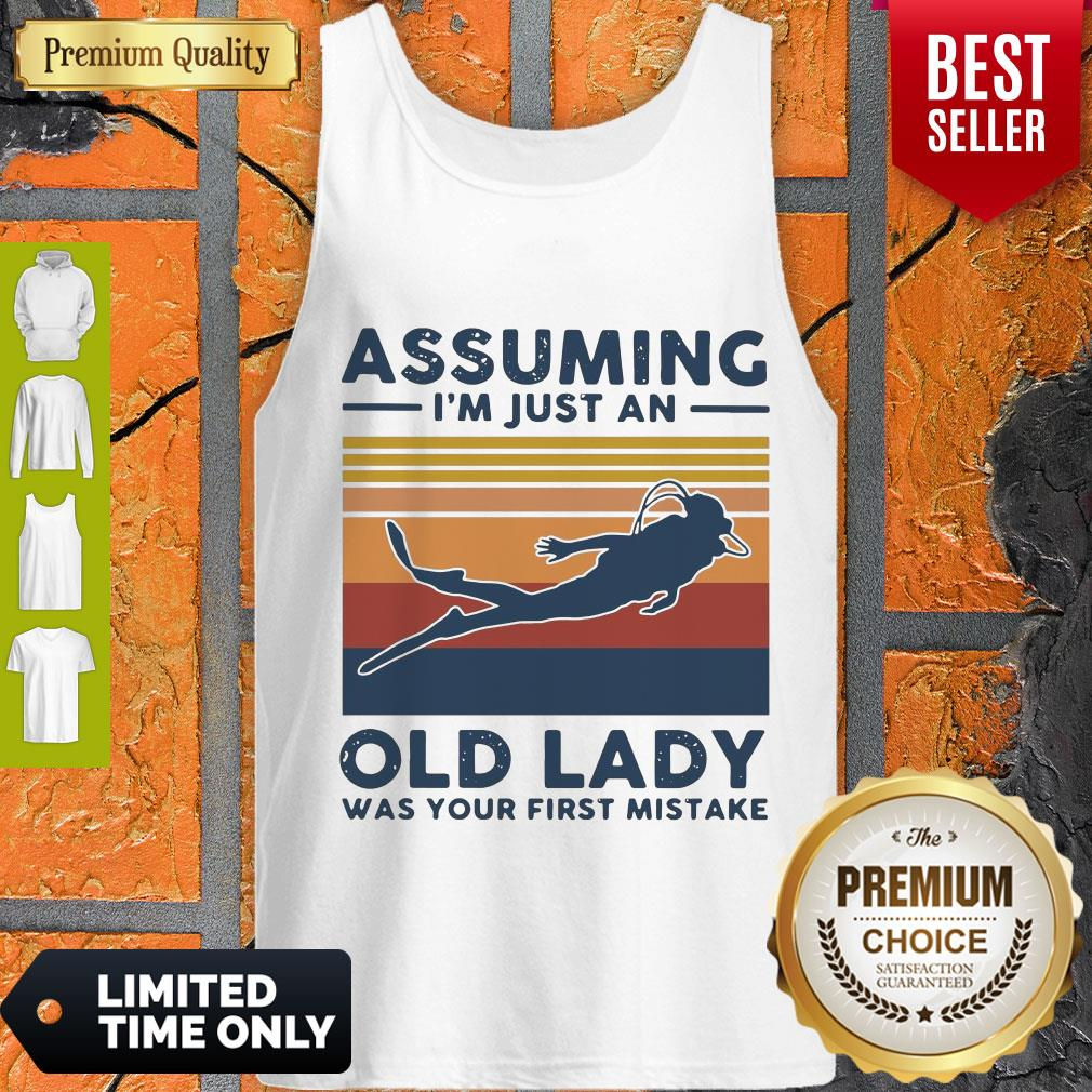 Scuba Diving Assuming I'm Just An Old Lady Was Your First Mistake Vintage Tank Top