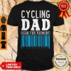 Top Cycling Dad Scan For Payment Shirt