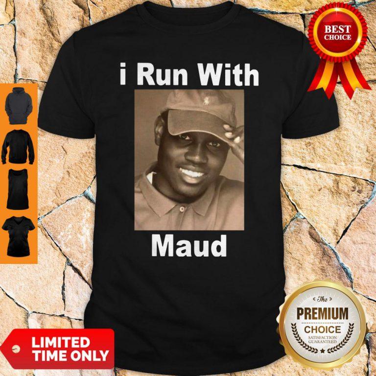 Top I Run With Maud Shirt