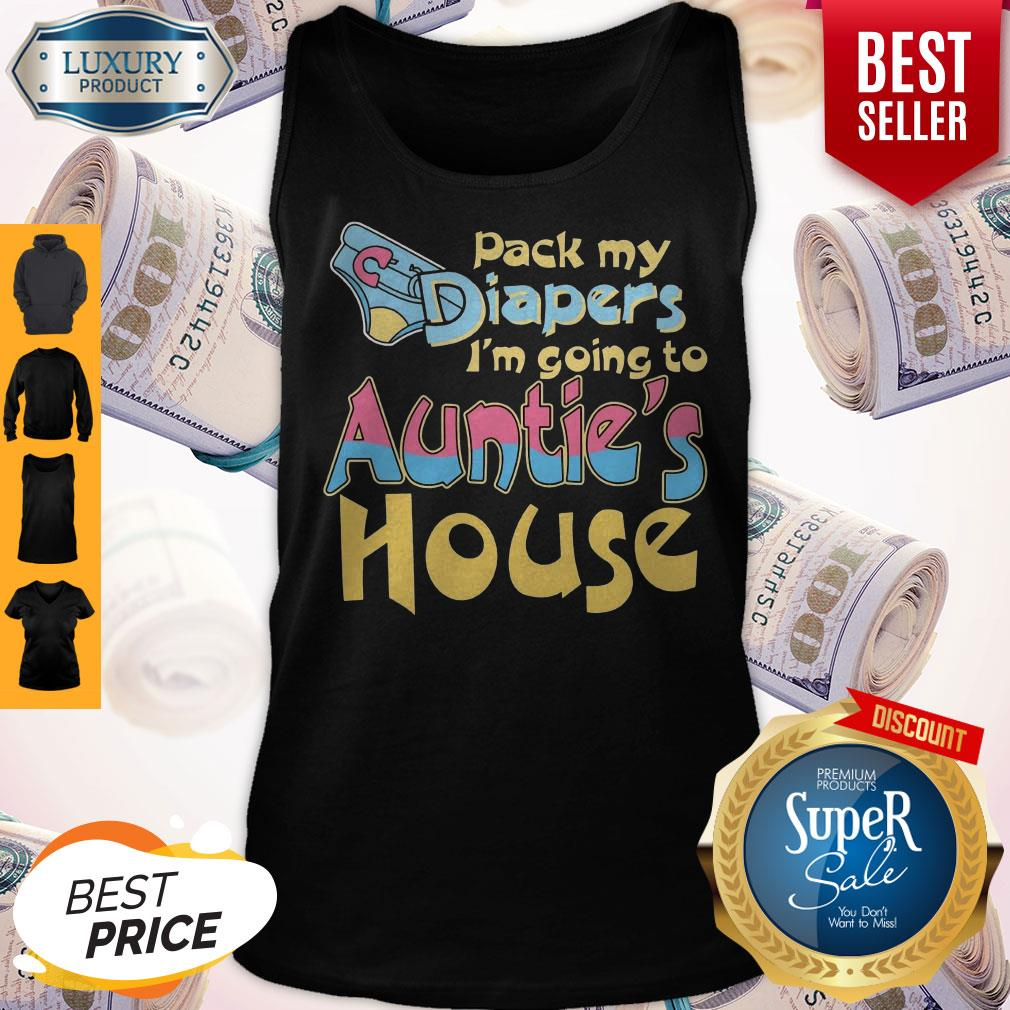 Top Pack My Diapers Im Going To Aunties House Tank Top