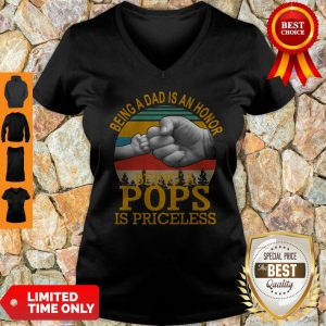 Being A Dad Is An Honor Being A Pops Is Priceless Vintage V-neck