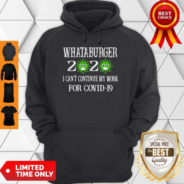 Whataburger 2020 Mask I Can't Continue My Work For Covid-19 Hoodie