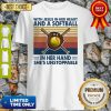 With Jesus In Her Heart And A Softball In Her Hand She's Unstoppable Vintage Shirt