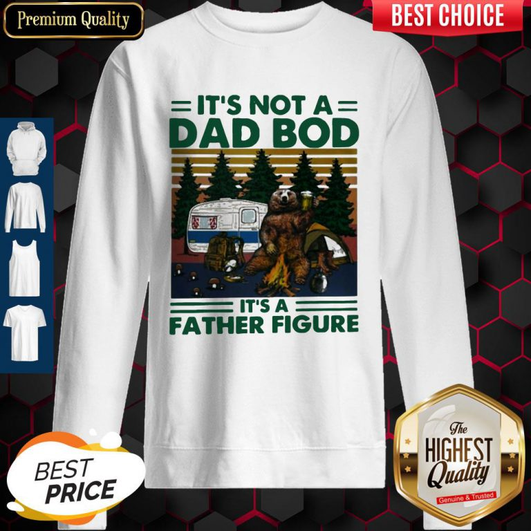 Bear Beer Camping It's Not A Dad Bod It's A Father Figure Vintage Sweatshirt