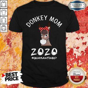 Cute Donkey Mom 2020 #Quarantined Shirt