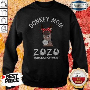 Cute Donkey Mom 2020 #Quarantined Sweatshirt