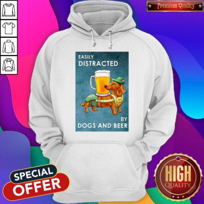 Cute Easily Distracted By Dogs And Beer Hoodie