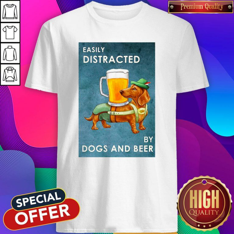 Cute Easily Distracted By Dogs And Beer Shirt