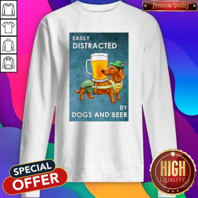 Cute Easily Distracted By Dogs And Beer Sweatshirt