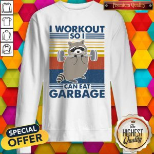 Cute Racoon I Workout So I Can Eat Garbage Vintage Sweatshirt