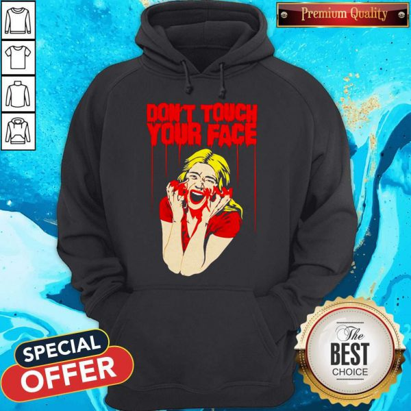 Don't Touch Your Face 2 Won At The Hollywood Blood Horror Festival Hoodie