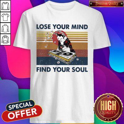 Funny Lose Your Mind Find Your Soul Cat DJ Vintage Shirt
