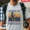 Good Reading Dad Like A Regular Dad But Cooler Shirt