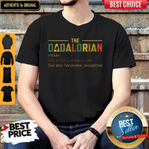 Good The Dadalorian Like A Dad Just Way Mightier Shirt